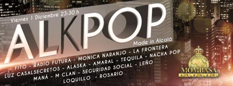 El viernes 1 de Diciembre 2017 en Mombasa Alcalá, gran concierto de ALKPOP, made in Alcalá