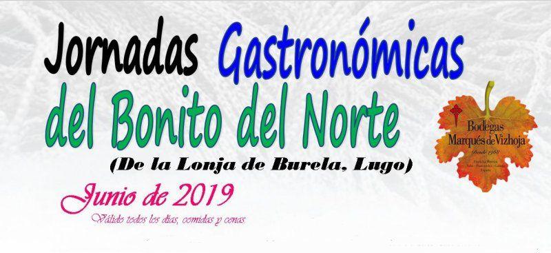 No te puedes perder las jornadas Gastronómicas del Bonito del Norte (De la lonja de Burela, Lugo)  que nos ha preparado Marisquería Faro de Fisterra en Alcala de Henares. Válido todos los días, comidas y cenas de Junio 2019.