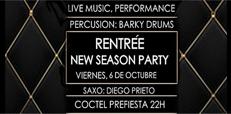 Rentreé New Season Party, viernes 6 de Octubre 2017 en New Suite